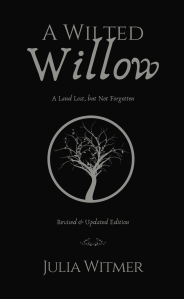 A Wilted Willow: A Land Lost But Not Forgotten, Fantasy Novel, Julia Witmer